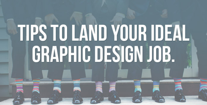Tips for how to apply for your ideal Graphic Design job
