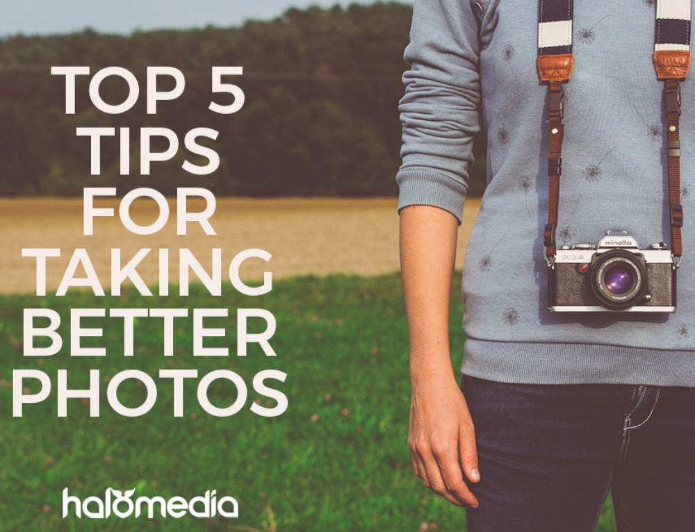 Top 5 tips for better photos