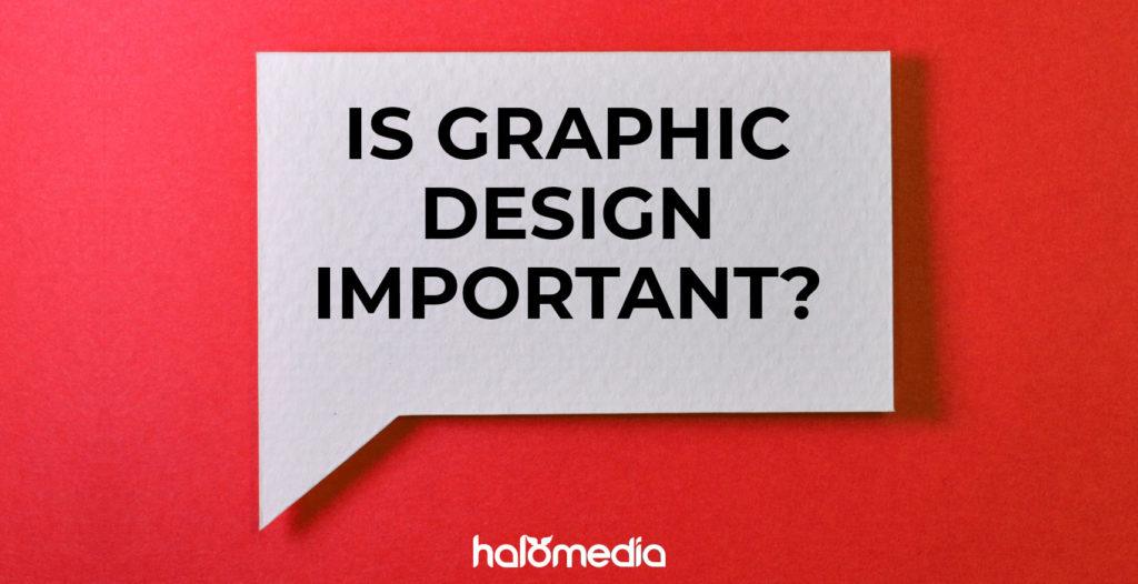 Is Graphic Design important