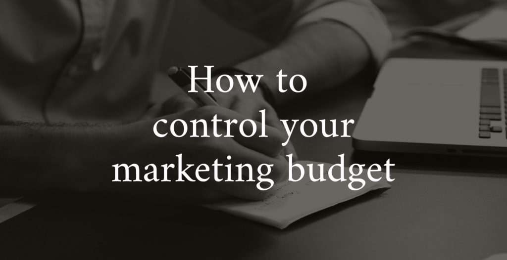 How to control your marketing budget